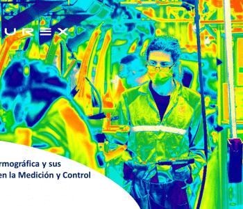 Webinar Tecnología Termográfica, Webinar |  Tecnología Termográfica y sus Aplicaciones en la Medición y Control Industrial
